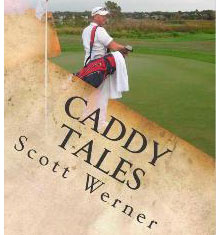 Caddy Tales by Scott Werner