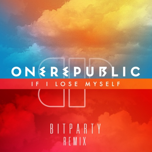 OneRepublic - If I Lose Myself (BITPARTY Remix)