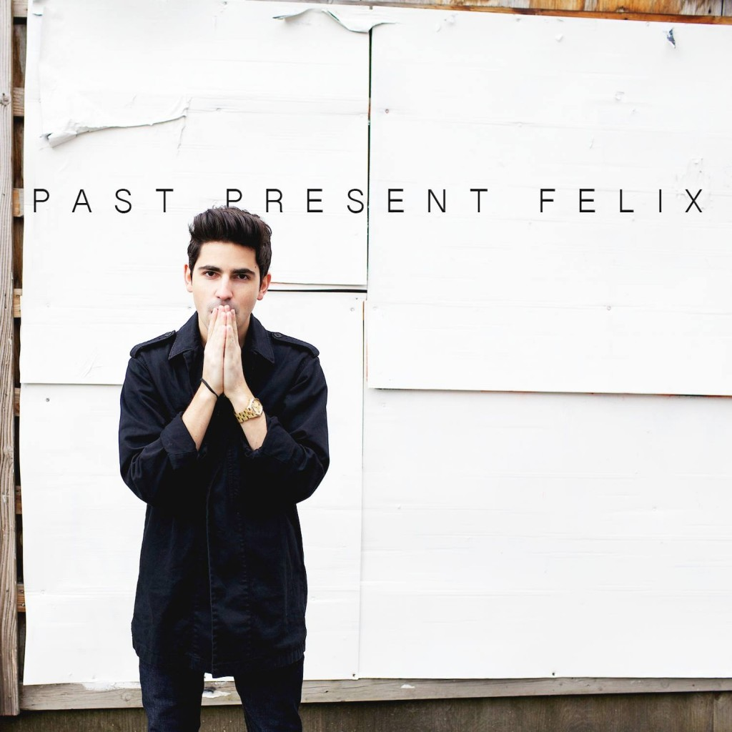 Felix Cartal Past Present Felix EP Out Now