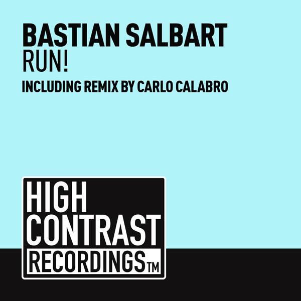 Bastian Salbart – Run! (Carlo Calabro Remix)