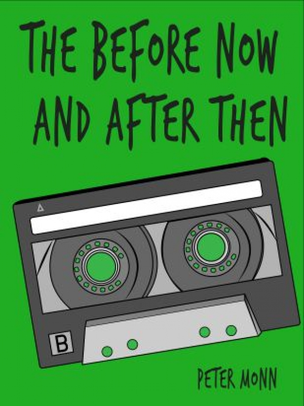 The Before Now and After Then with Peter Monn