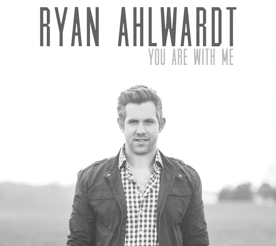Ryan Ahlwardt - You Are With Me