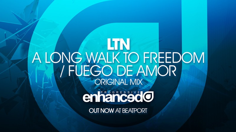 "LTN ""A Long Walk to Freedom"" / ""Fuego De Amor"" EP Out Now"