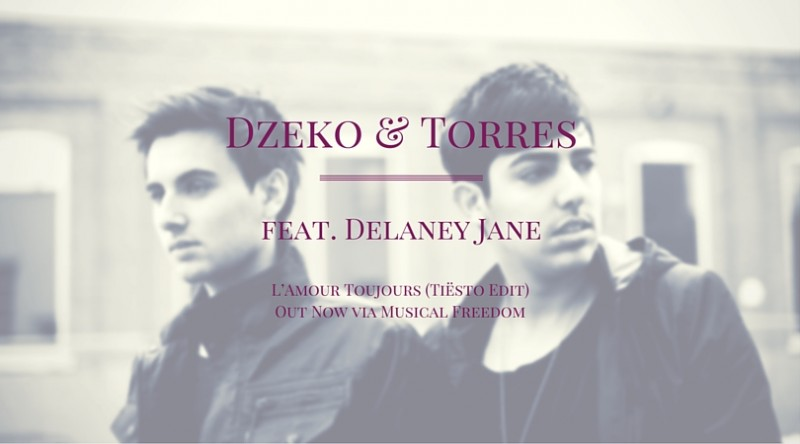 "Dzeko & Torres feat. Delaney Jane ""L'Amour Toujours"" (Tiësto Edit) Out Now"