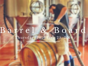 Aged to Perfection: Barrel & Board Event set for Thursday, February 25, 2016