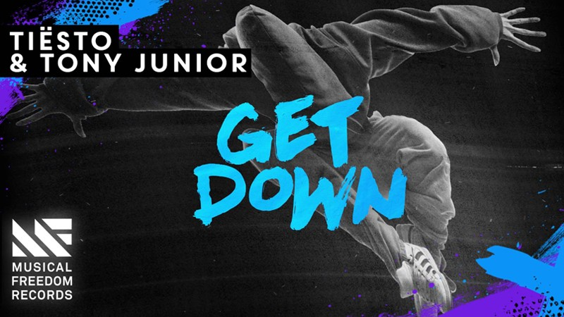 "Tiësto and Tony Junior ""Get Down"" Out Now via Musical Freedom"