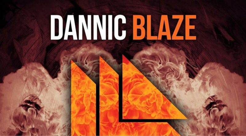 """Dannic set to catch fire with the hot """"Blaze"""""""