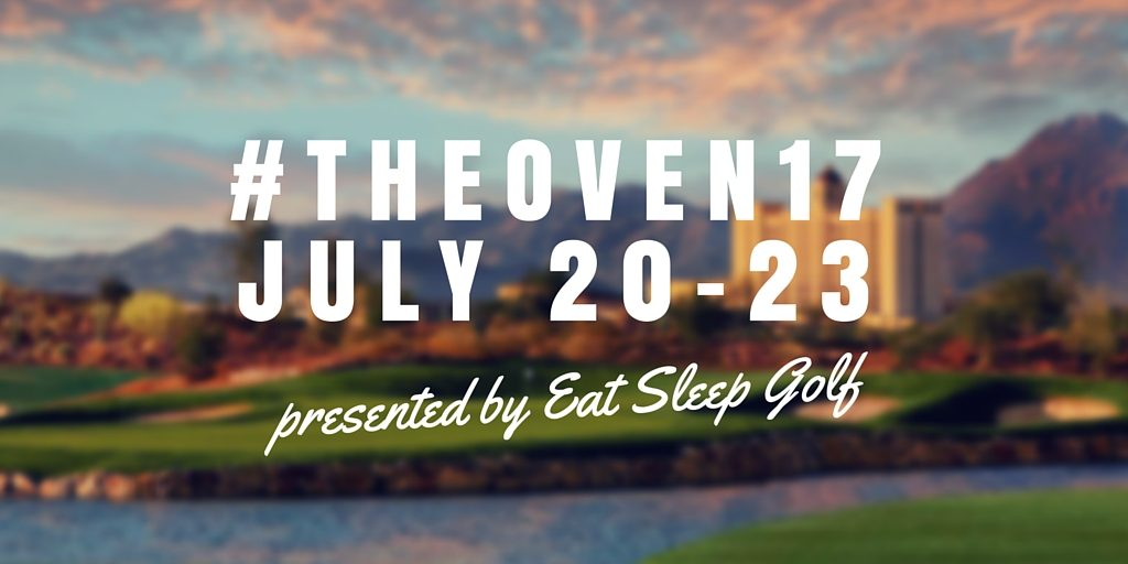 #TheOven17 presented by Eat Sleep Golf