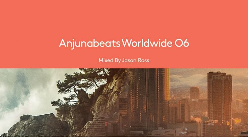 """Anjunabeats Worldwide 06"" mixed by Jason Ross Now Available"