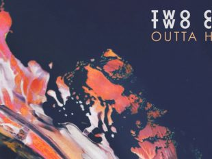 "Australian duo Two Can release ""Outta Here"""