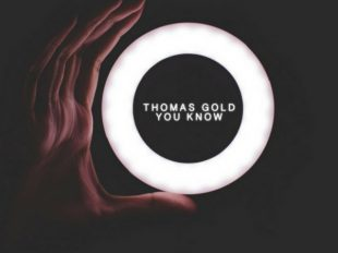 "Thomas Gold Drops New Song ""You Know"""