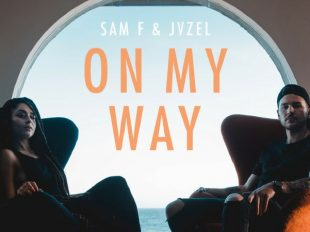 "Sam F and JVZEL Present ""On My Way"""