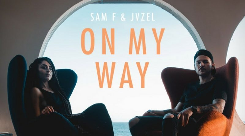 "Sam F and JVZEL Present ""On My Way"""