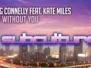 "Craig Connelly Featuring Kate Miles Releases ""Lost Without You"" on Subculture Records"