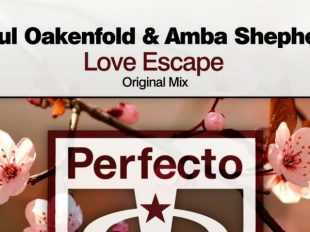 "Paul Oakenfold reteams with Amba Shepherd for ""Love Escape"""